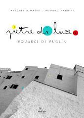 Pietre di Luce: Squarci di Puglia