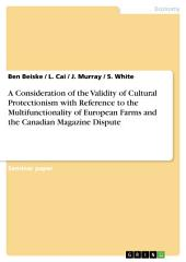 A Consideration of the Validity of Cultural Protectionism with Reference to the Multifunctionality of European Farms and the Canadian Magazine Dispute