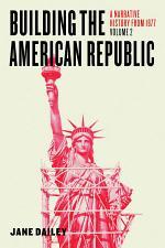 Building the American Republic, Volume 2