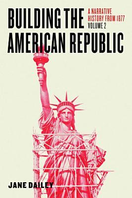 Building the American Republic  Volume 2