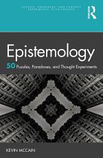 Epistemology: 50 Puzzles, Paradoxes, and Thought Experiments