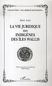 La vie juridique des indigènes des Iles Wallis