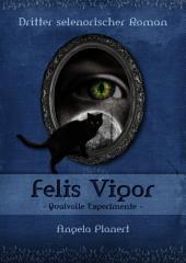 Felis Vigor: Qualvolle Rituale