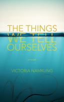 Download The Things We Tell Ourselves Book