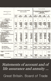 "Statements of Account and of Life Assurance and Annuity Business, and Abstracts of Actuarial Reports Deposited with the Board of Trade Under ""The Life Assurance Companies Act, 1870"", for the Year Ended 31st December ..."