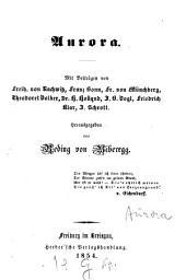 Aurora: mit Beiträgen v. Freih. v. Rachwitz, Franz Bonn, Fr. von Münchberg, Theodoret Volker, Dr. Holland, J.B. Vogl, Friedrich Klar, J. Schrott