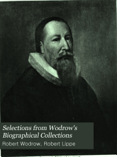 Selections from Wodrow's Biographical Collections: Divines of the North-east of Scotland, Issue 5
