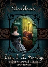 "Booklover ~ The fifth story from ""Lust and Lace"", a Victorian Romance and Erotic short story collection"