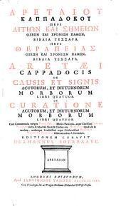 """""""De"""" causis et signis acutorum et diuturnorum morborum libri IV. De curatione acutorum ac diuturnorum morborum libri IV ... Editionem curavit Hermannus Boerhaave. (graece.)"""