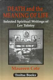 Death and the Meaning of Life: Selected Writings of Leo Tolstoy
