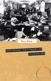 Historical Dictionary of Journalism PDF