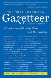The North Carolina Gazetteer, 2nd Ed: A Dictionary of Tar Heel Places and Their History, Edition 2