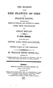 The learned reading of sir Francis Bacon ... upon the Statute of uses