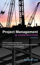 Project Management in Construction, Sixth Edition: Edition 6
