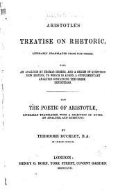 Aristotle's treatise on rhetoric, literally tr. from the Greek: With an analysis by Thomas Hobbes, and a series of questions. New ed. to which is added a supplementary analysis containing the Greek definitions. Also the poetic of Aristotle, literally tr., with a selection of notes, an analysis, and questions