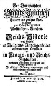 Europäische Staats-Cantzley: darinnen zum Behuff der neuesten politischen-, Kirchen- und Reichshistorie was sowohl in Religions-Angelegenheiten merckwürdiges vorgefallen als in Staats- und Reichs-Geschäfften vor kurztem abgehandelt worden und zum Vorschein gekommen ist, Band 112