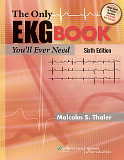 The Only EKG Book You ll Ever Need Book