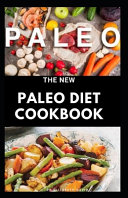 The New Paleo Diet Cookbook Book PDF