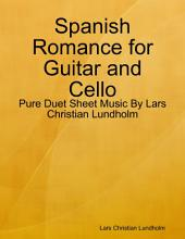 Spanish Romance for Guitar and Cello - Pure Duet Sheet Music By Lars Christian Lundholm