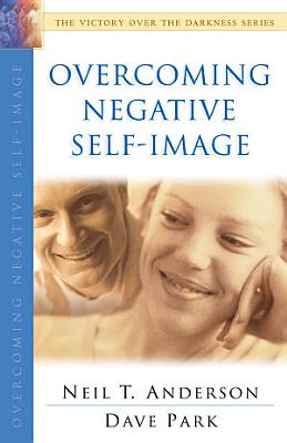 Overcoming Negative Self Image