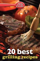 Betty Crocker 20 Best Grilling Recipes