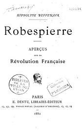 Robespierre: aperçus sur la Révolution française