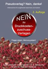 Pseudoverlag? Nein, danke!: Kostenfreie Infobroschüre für angehende Autoren - 2. Auflage