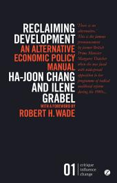 Reclaiming Development: An Alternative Economic Policy Manual, Edition 2