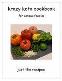Krazy Keto Cookbook