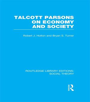 Talcott Parsons on Economy and Society  RLE Social Theory  PDF