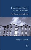 Trauma and History in the Irish Novel