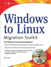 Windows to Linux Migration Toolkit: Your Windows to Linux Extreme Makeover