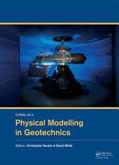 ICPMG2014 – Physical Modelling in Geotechnics: Proceedings of the 8th International Conference on Physical Modelling in Geotechnics 2014 (ICPMG2014), Perth, Australia, 14-17 January 2014