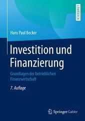 Investition und Finanzierung: Grundlagen der betrieblichen Finanzwirtschaft, Ausgabe 7
