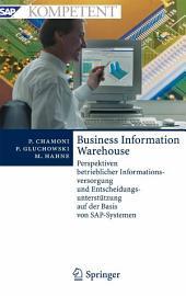 Business Information Warehouse: Perspektiven betrieblicher Informationsversorgung und Entscheidungsunterstützung auf der Basis von SAP-Systemen