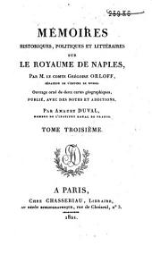 Mémoires historiques, politiques et littéraires sur le royaume de Naples: Volume3