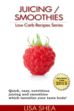 Juicing   Smoothies Low Carb Recipes