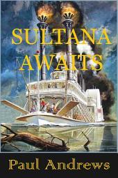 Sultana Awaits