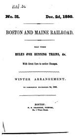 Boston and Maine Railroad: Read These Rules for Running Trains, &c. with Great Care to Notice Changes : Winter Arrangement, to Commence December 2d, 1850