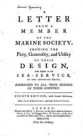 A Letter from a Member of the Marine Society: Showing the Piety, Generosity, and Utility of Their Design with Respect to the Sea-service, at this Important Crisis. Addressed to All True Friends of Their Country