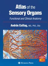 Atlas of the Sensory Organs: Functional and Clinical Anatomy