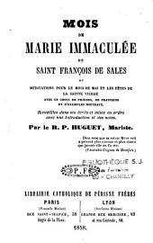 Mois de Marie Immaculée de Saint François de Sales: ou Méditations pour le mois de mai et les fêtes de la Sainte Vierge, avec un choix de prières, de pratiques et d'exemples nouveaux