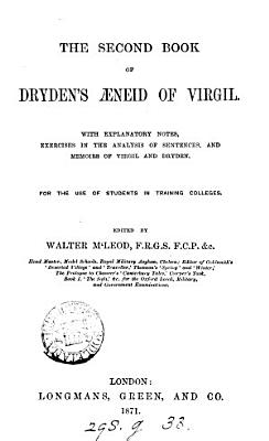 The second book of Dryden s   neid of Virgil  with notes   c   ed  by W  McLeod PDF