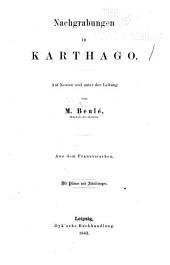 Nachgrabungen in Karthago: Aus dem Französischen