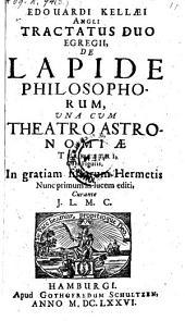 Tractatus II de lapide philosophorum una cum theatro astronomiae terrestri cum figuris ... nunc primum in lucem editi, curante J. L. M. C.