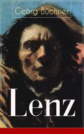 Lenz - Vollständige Ausgabe: Das Hauptwerk des Autors von Dantons Tod, Woyzeck Leonce und Lena (Eine Schizophreniestudie)