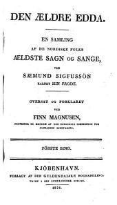 Den aeldre Edda: en samling af de nordiske folks aeldste sagn og sange, ved Saemund Sigfussön kaldet hin frode, Bind 1