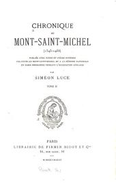 Chronique du Mont-Saint-Michel (1343-1468): publiée avec notes et pièces diverses relatives au Mont Saint-Michel et à la défense nationale en Basse Normandie pendant l'Occupation anglaise
