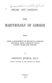Félire Húi Gormáin: The Martyrology of Gorman, Edited from a Manuscript in the Royal Library, Brussels, with a Preface, Translation, Notes and Indices