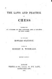The Laws and Practice of Chess: Together with an Analysis of the Openings, and a Treatise on End Games